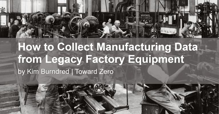 How to Collect Manufacturing Data from Legacy Factory Equipment