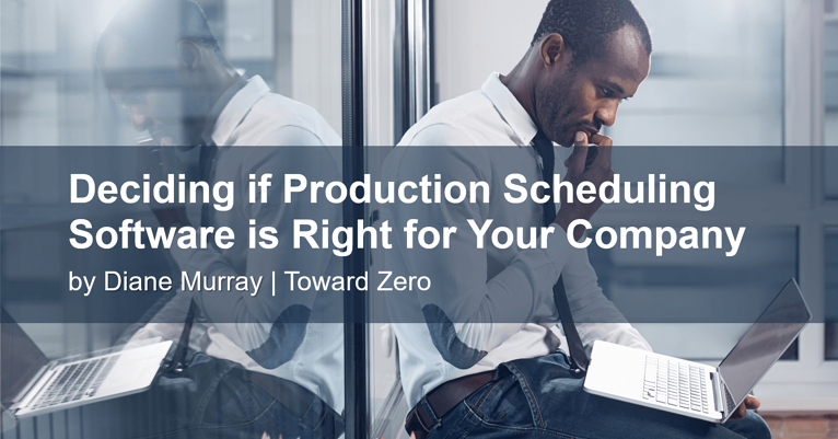 Deciding if Production Scheduling Software is Right for Your Company