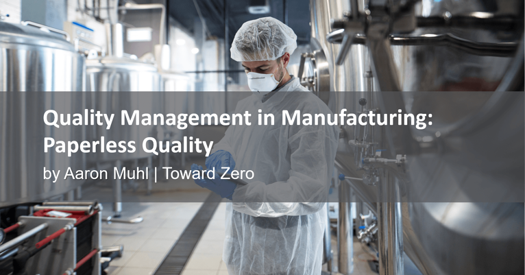 Quality Management in Manufacturing: Paperless Quality