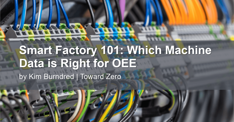 Smart Factory 101: Which Machine Data is Right for OEE